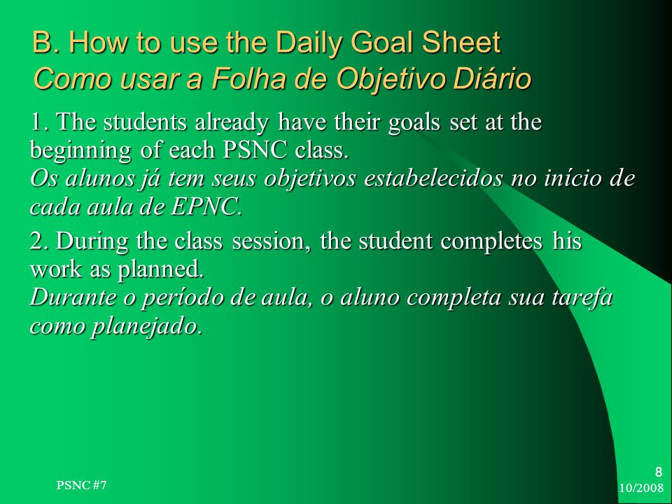 10/ B. How to use the Daily Goal Sheet Como usar a Folha de Objetivo Diário 1.
